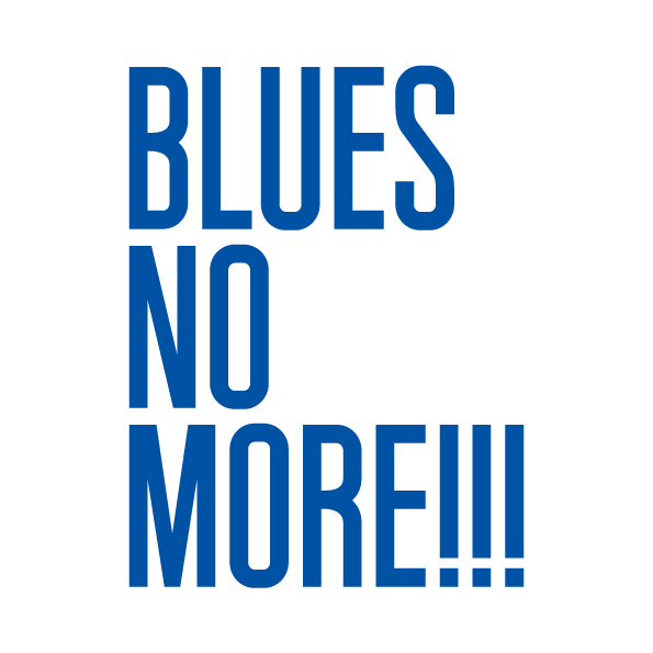 Blues No More!!!